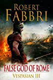 False God of Rome (Vespasian) Robert Fabbri