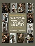 The Bedford Anthology of American Literature, Shorter Edition: Beginnings to the Present (0312597134) by Belasco, Susan