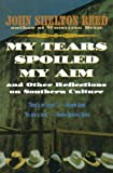 My Tears Spoiled My Aim and Other Reflections on Southern Culture (0156000067) by Reed, John Shelton