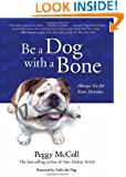Be a Dog With a Bone: Always Go for Your Dreams