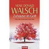 """Zuhause in Gott: �ber das Leben nach dem Todevon """"Neale Donald Walsch"""""""