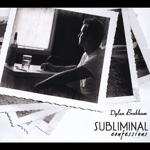 Dylan Brabham - Subliminal Confessions