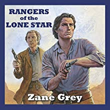 Rangers of the Lone Star (       UNABRIDGED) by Zane Grey Narrated by Jeff Harding
