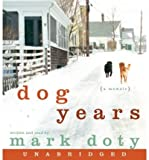 [ DOG YEARS: A MEMOIR ] By Doty, Mark ( Author) 2007 [ Compact Disc ]