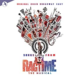 Ragtime (songs from) Original 2009 Broadway Cast