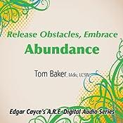 Release Obstacles, Embrace Abundance | [Tom Baker]