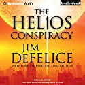 The Helios Conspiracy Audiobook by Jim DeFelice Narrated by Peter Berkrot