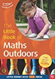 img - for The Little Book of Maths Outdoors: Little Books with Big Ideas (75) book / textbook / text book