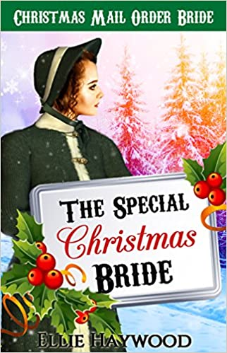 CHRISTMAS MAIL ORDER BRIDE: The Special Christmas Bride (Sweet Historical Holiday Romance Book 1)