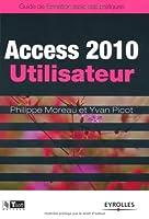 Access 2010 Utilisateur – Guide de formation avec cas pratiques ebook download