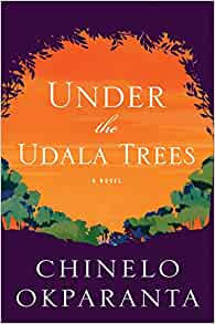 Under the Udala Trees: Chinelo Okparanta: 9780544003446