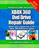 Justin A Gourley Xbox 360 DVD Drive Repair Guide: Never Pay A Repairman To Fix Xbox 360 DVD Drive Again!: 1