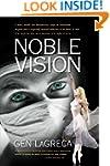 Noble Vision: A Novel