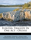 Elektra: Tragedy In One Act : Op.lviii (French Edition)