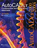 img - for AutoCAD LT 2000/2000i Fundamentals and Applications by Ted Saufley (2001-01-04) book / textbook / text book