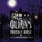 The Children's Horrible House, Book 1 | N. Jane Quackenbush