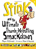 Stink and the Ultimate Thumb-Wrestling Smackdown (Stink, Book 6)
