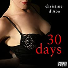 30 Days: The 30 Series, Book 1 Audiobook by Christine d'Abo Narrated by Zoe McKay