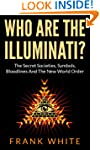 Who Are The Illuminati: The Secret So...