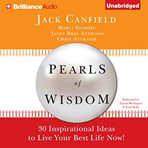 Pearls of Wisdom: 30 Inspirational Ideas to Live your Best Life Now! | [Jack Canfield, Marci Shimoff, Janet Bray Attwood, Chris Attwood]
