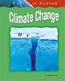 img - for Climate Change (Earth in Danger) book / textbook / text book