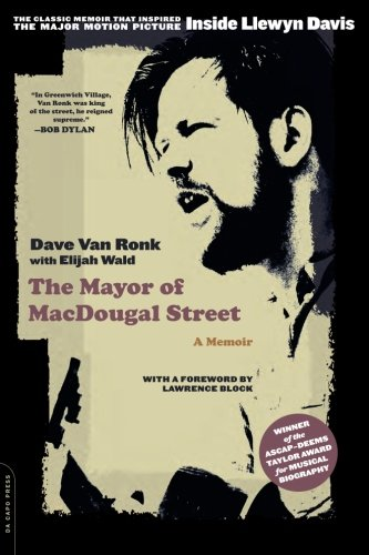 The Mayor of MacDougal Street: A Memoir: Dave Van Ronk, Elijah Wald: 9780306814792: Amazon.com: Books