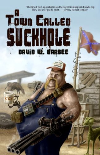 A Town Called Suckhole [Barbee, David W.] (Tapa Blanda)