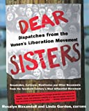 Dear Sisters: Dispatches From The Womens Liberation Movement