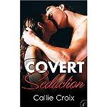 Covert Seduction | Callie Croix