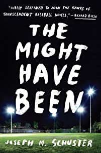 The Might Have Been: A Novel by Joe Schuster ebook deal