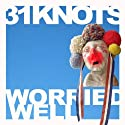 31Knots - Worried Well [Vinilo]
