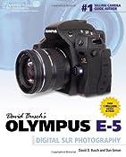 David Busch's Olympus E-5 Guide to Digital SLR Photography: Amazon.co.uk: David Busch, Dan Simon: Books