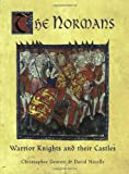 The Normans: Warrior Knights and their Castles (General Military)