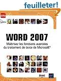 Word 2007 : Ma�trisez les fonctions avanc�es