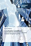 Localisation workflows: Understanding the power of automation behind translation management systems