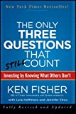 img - for The Only Three Questions That Still Count: Investing By Knowing What Others Don't [Hardcover] [2012] (Author) Kenneth L. Fisher, Jennifer Chou, Lara Hoffmans book / textbook / text book