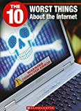 img - for The 10 Worst Things about the Internet (10 (Franklin Watts)) book / textbook / text book