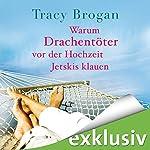 Warum Drachentöter vor der Hochzeit Jetskis klauen | Tracy Brogan