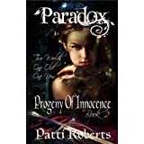 Paradox - Progeny Of Innocence (bk2) (The Paradox Series)by Patti Roberts