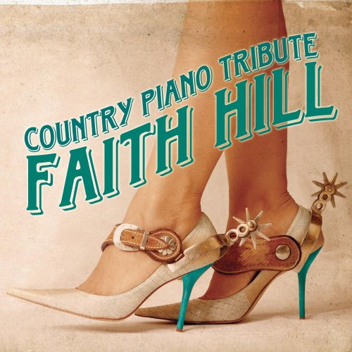Faith Hill - Faith Hill Country Piano Tribu - Zortam Music