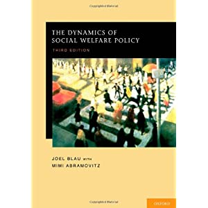 The Dynamics of Social Welfare Policy: Joel Blau, Mimi Abramovitz: 9780195385267 images