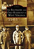 Baltimore and Ohio Railroad In West Virginia (WV) (Images of Rail)