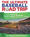 The Ultimate Baseball Road Trip, 2nd:...