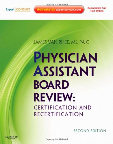 Physician Assistant Board Review: Expert Consult - Online And Print, 2E (Expert Consult Title: Online + Print)