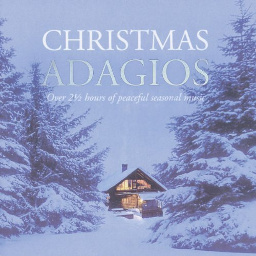 Christmas Adagios by Adolphe Adam, Franz [Vienna] Schubert, Harold Darke, Christmas Traditional and William James Kirkpatrick
