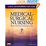 Clinical Decision-Making Study Guide for Medical-Surgical Nursing - Revised Reprint: Patient-Centered Collaborative...