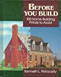 img - for Before You Build: 100 Home-Building Pitfalls to Avoid book / textbook / text book