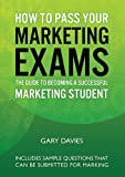 img - for How to Pass Your Marketing Exams: The Guide to Becoming a Successful Marketing Student book / textbook / text book