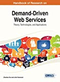 img - for Handbook of Research on Demand-Driven Web Services: Theory, Technologies, and Applications (Advances in Web Technologies and Engineering) book / textbook / text book