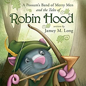 A Possum's Band of Merry Men and the Tales of Robin Hood Audiobook
